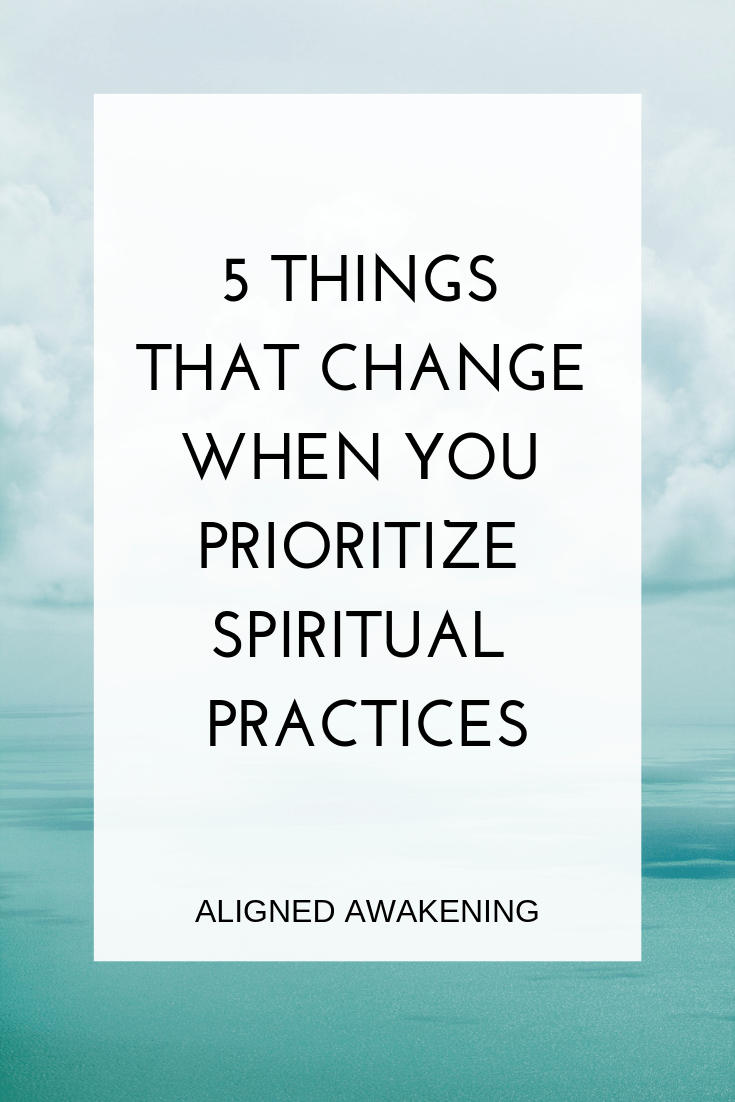 5 ways spiritual practices will change your life